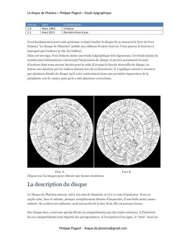 Le disque de Phaistos – Philippe Plagnol – Etude épigraphique Philippe Plagnol - disque.de.phaistos@gmail.com Version Date...