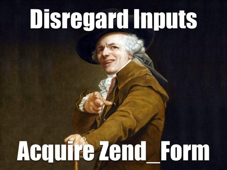 Disregard InputsAcquire Zend_Form