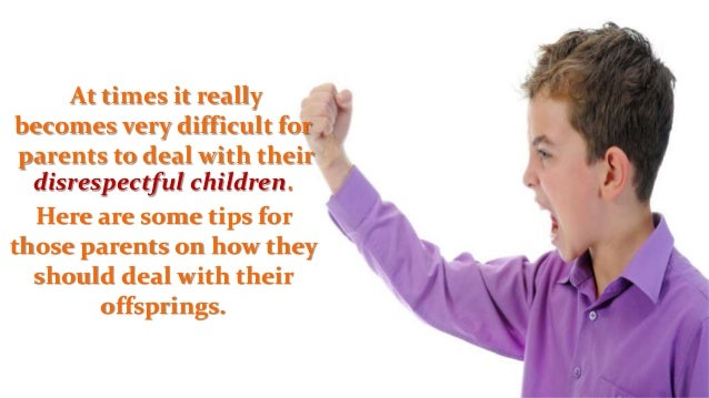 how to deal with disrespectful children