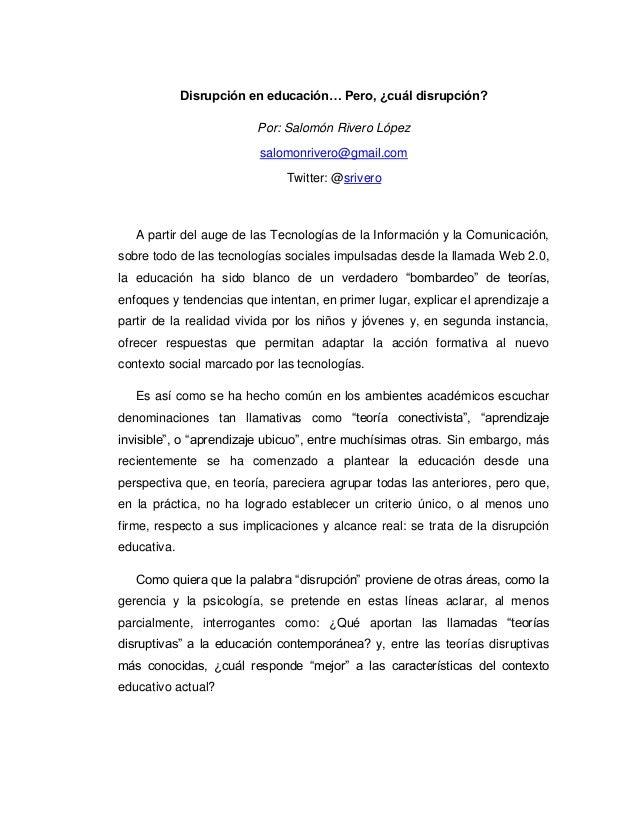 Disrupción en educación… Pero, ¿cuál disrupción?                         Por: Salomón Rivero López                        ...