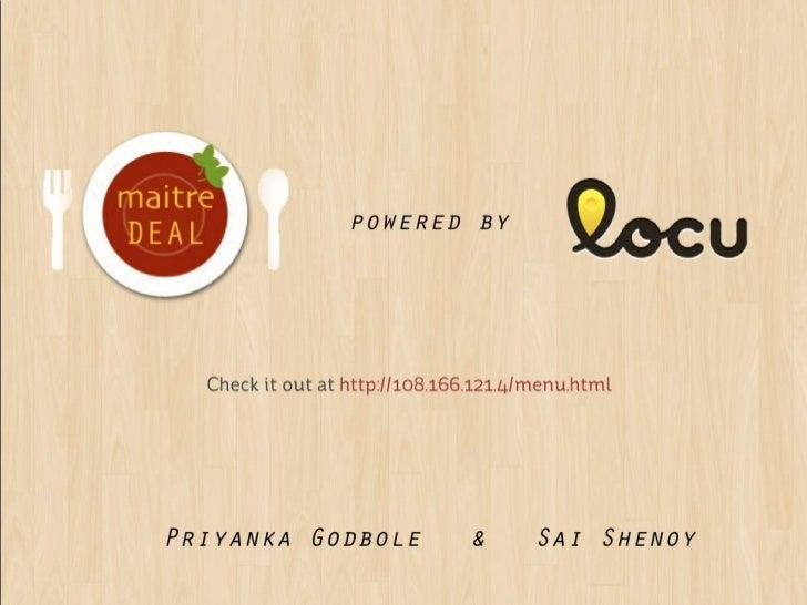 powered by   Check it out at http://108.166.121.4/menu.htmlPriyanka Godbole & Sai Shenoy