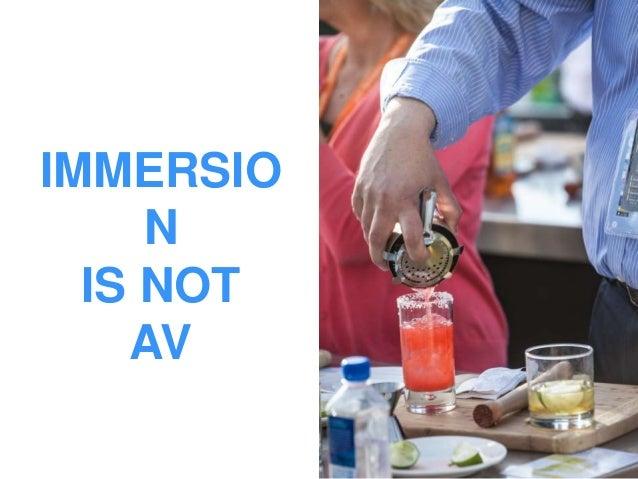 IMMERSIO N IS NOT AV