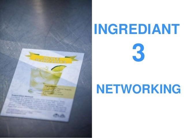 INGREDIANT 3 NETWORKING