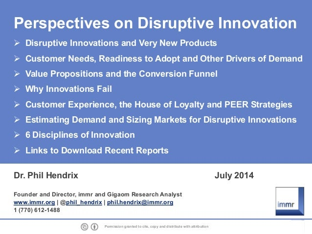 1 Permission granted to cite, copy and distribute with attribution Perspectives on Disruptive Innovation Disruptive Innova...
