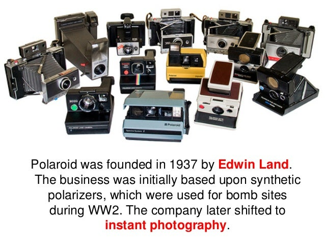 The firm made improvements of thistechnology over the decades. Polaroidexperienced a remarkable growth andsoon became a ho...
