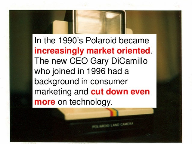 Polaroid took the razor bladebusiness model for granted, thatwas after all what had generatedsuch fantastic profits in the...