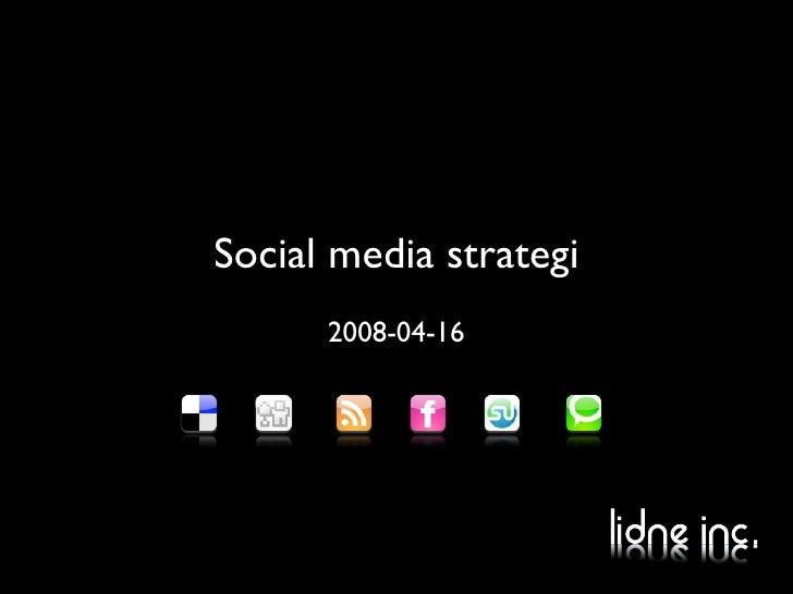 Social media strategi       2008-04-16
