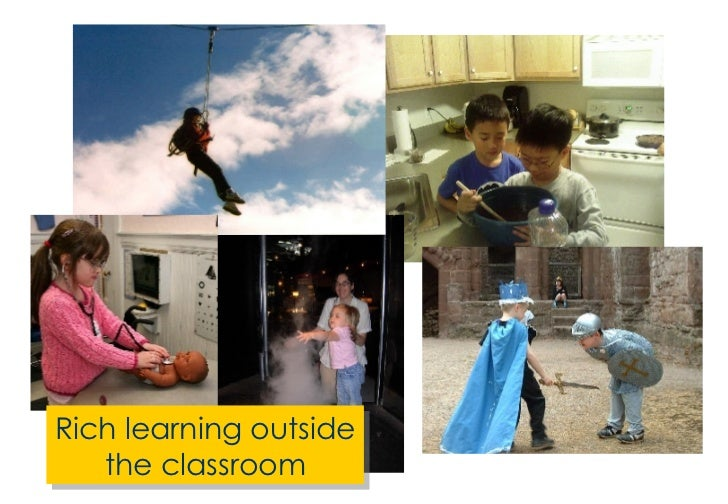 Rich learning outside the classroom