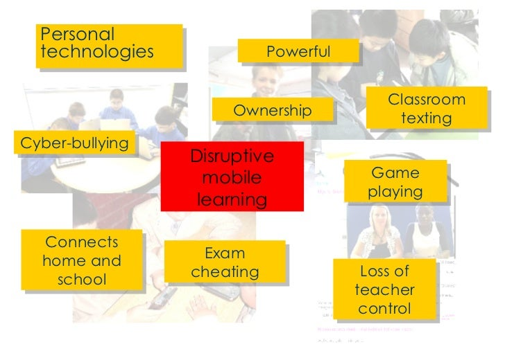<ul><li>Personal technologies </li></ul>Cyber-bullying Classroom texting Exam cheating Game playing Disruptive mobile lear...