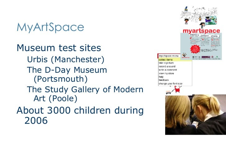 MyArtSpace <ul><li>Museum test sites  </li></ul><ul><ul><li>Urbis (Manchester) </li></ul></ul><ul><ul><li>The D-Day Museum...