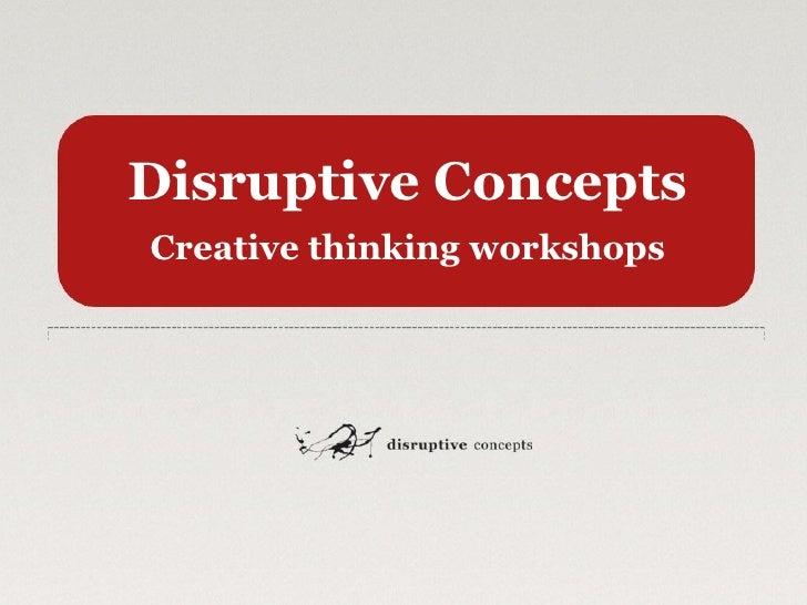 Disruptive ConceptsCreative thinking workshops