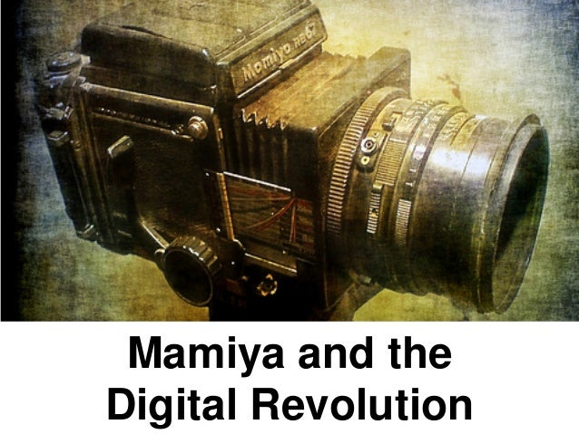 Mamiya and theDigital Revolution