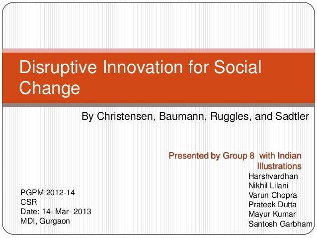 Disruptive Innovation for SocialChange                By Christensen, Baumann, Ruggles, and Sadtler                       ...