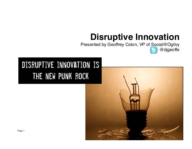 """Page 1!Disruptive Innovation """"Presented by Geoffrey Colon, VP of Social@Ogilvy!: @djgeoffe!!"""