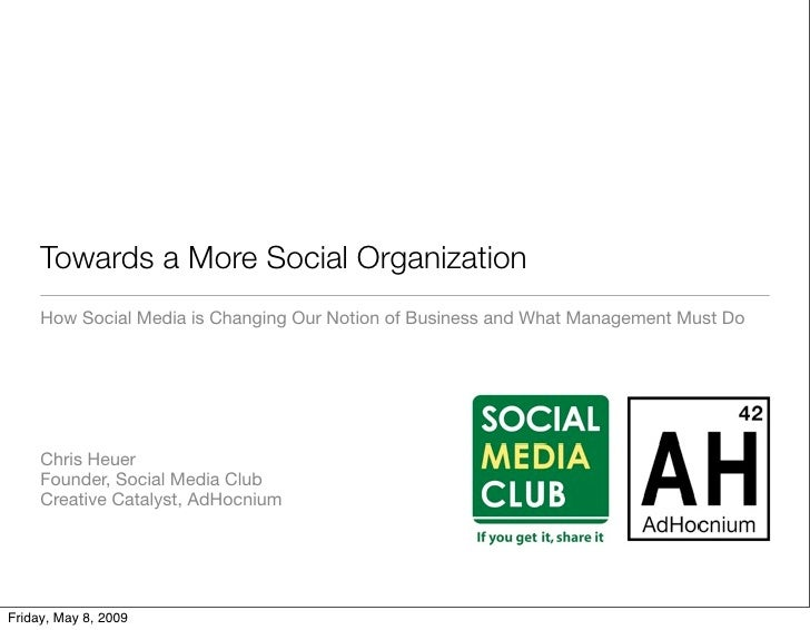 Towards a More Social Organization      How Social Media is Changing Our Notion of Business and What Management Must Do   ...