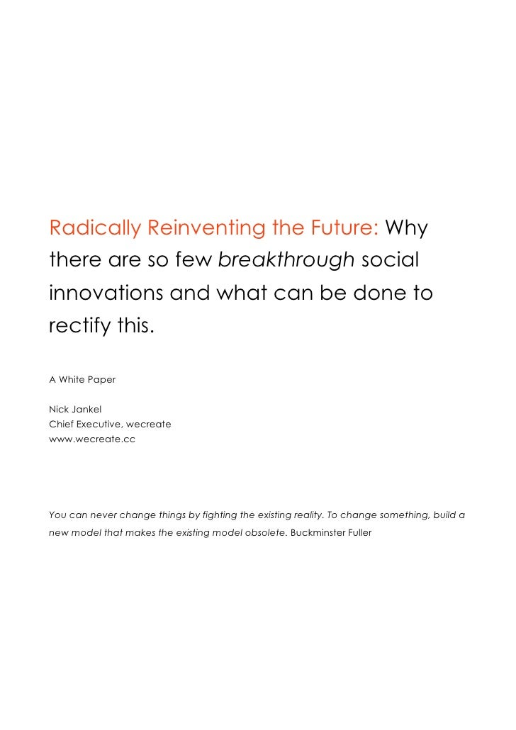 A White Paper   Radically Reinventing the Future: Why there are so few breakthrough social in- novations and 20 recommenda...
