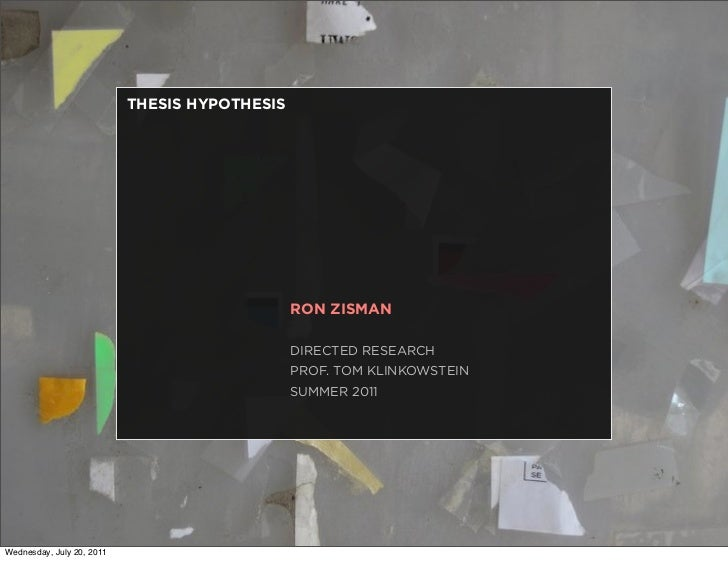 THESIS HYPOTHESIS                                               RON ZISMAN                                               D...