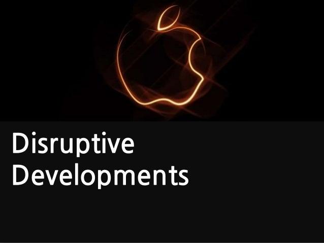Disruptive Developments