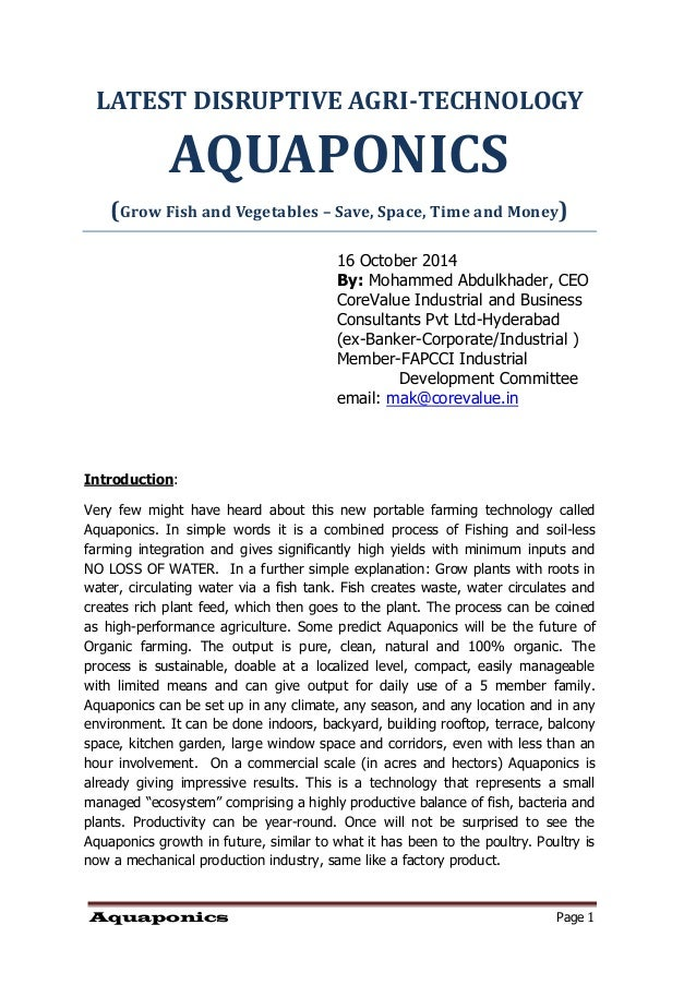 Aquaponics Page 1  LATEST DISRUPTIVE AGRI-TECHNOLOGY AQUAPONICS  (Grow Fish and Vegetables – Save, Space, Time and Money) ...