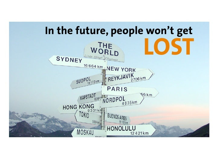 In the future, people won't get                     LOST