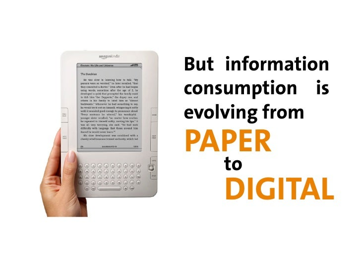 But information consumption is evolving from PAPER   to   DIGITAL