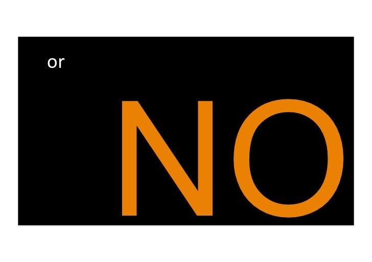 or            NO