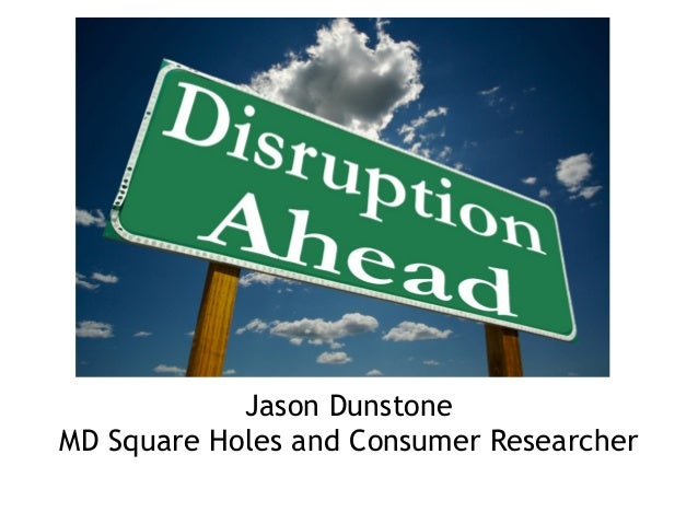 Jason Dunstone MD Square Holes and Consumer Researcher