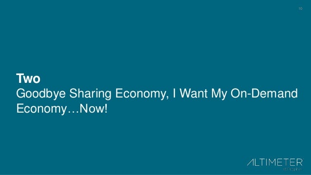 10 Two Goodbye Sharing Economy, I Want My On-Demand Economy…Now!