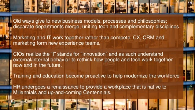 Old ways give to new business models, processes and philosophies; disparate departments merge, uniting tech and complement...