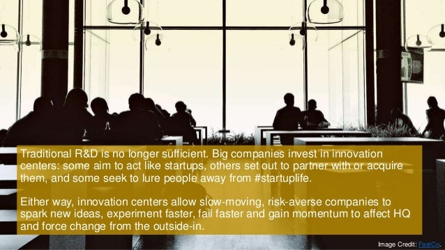 Traditional R&D is no longer sufficient. Big companies invest in innovation centers: some aim to act like startups, others...
