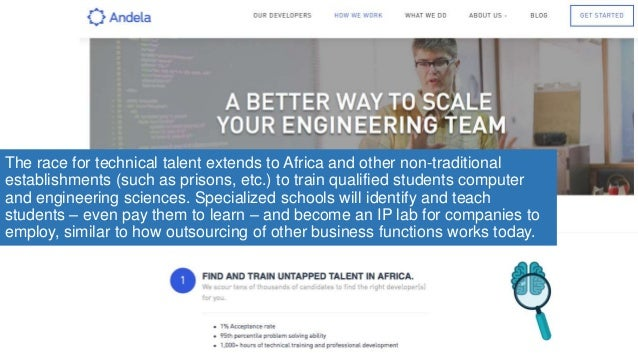 The race for technical talent extends to Africa and other non-traditional establishments (such as prisons, etc.) to train ...