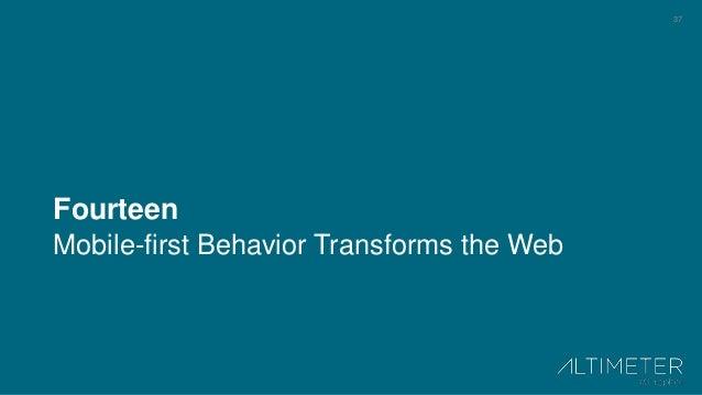 37 Fourteen Mobile-first Behavior Transforms the Web