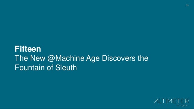 39 Fifteen The New @Machine Age Discovers the Fountain of Sleuth