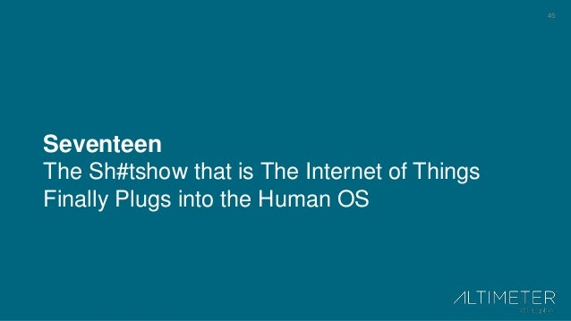 45 Seventeen The Sh#tshow that is The Internet of Things Finally Plugs into the Human OS