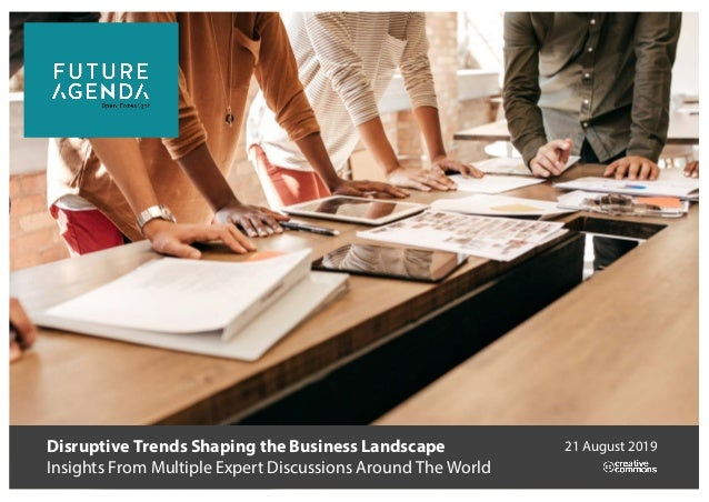 Disruptive Trends Shaping the Business Landscape Insights From Multiple Expert Discussions Around The World 21 August 2019