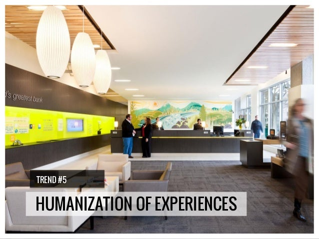 HUMANIZATION OF EXPERIENCES TREND #5