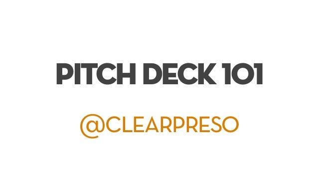PitchDeck101 @clearpreso