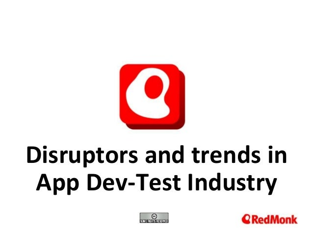 10.20.2005 Disruptors and trends in App Dev-Test Industry