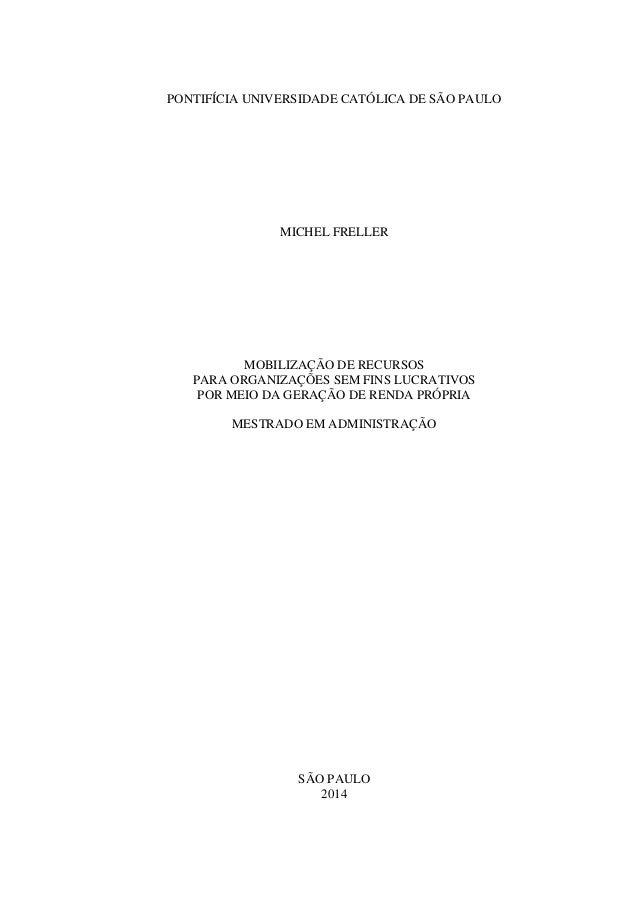 PONTIFÍCIA UNIVERSIDADE CATÓLICA DE SÃO PAULO MICHEL FRELLER MOBILIZAÇÃO DE RECURSOS PARA ORGANIZAÇÕES SEM FINS LUCRATIVOS...