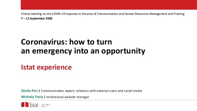 Coronavirus: how to turn an emergency into an opportunity Istat experience Virtual meeting on the COVID-19 response in the...