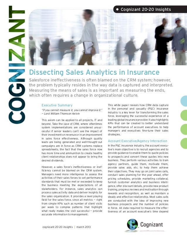 • Cognizant 20-20 InsightsDissecting Sales Analytics in InsuranceSalesforce ineffectiveness is often blamed on the CRM sys...