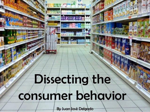 Curso académico 2014  Dissecting the consumer behavior www.juanjosedelgado.es  By Juan José Delgado