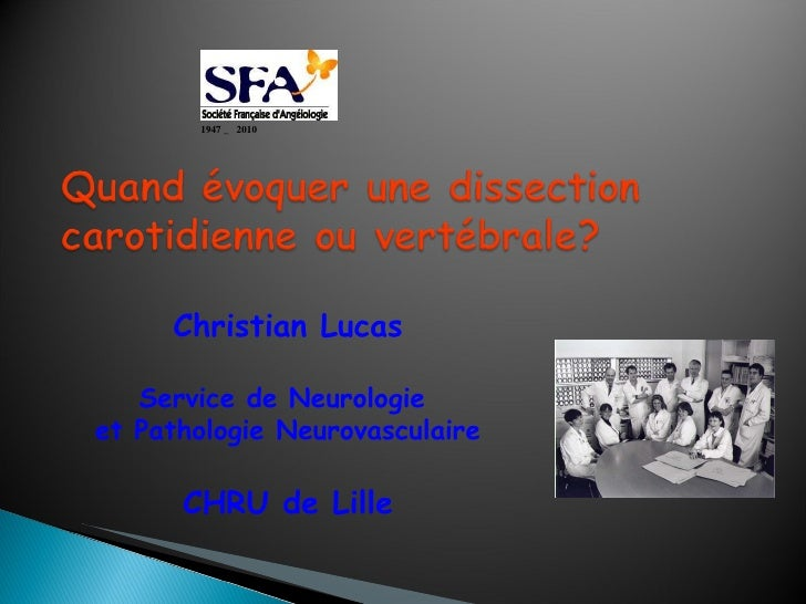 Christian Lucas Service de Neurologie  et Pathologie Neurovasculaire CHRU de Lille   1947 _  2010