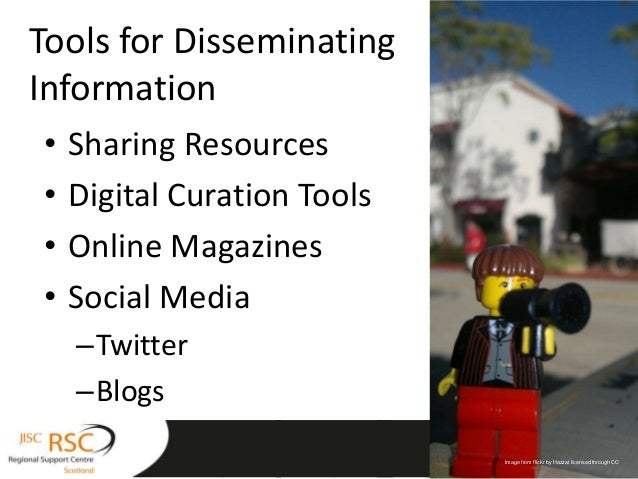Tools for DisseminatingInformation•   Sharing Resources•   Digital Curation Tools•   Online Magazines•   Social Media    –...