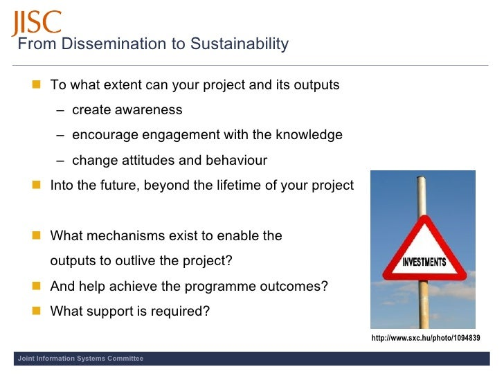 From Dissemination to Sustainability      To what extent can your project and its outputs           – create awareness   ...
