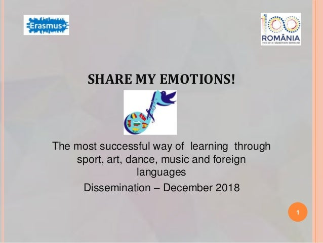 SHARE MY EMOTIONS! The most successful way of learning through sport, art, dance, music and foreign languages Disseminatio...