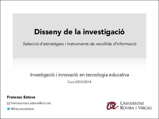 Alfabetització Multimodal: Disseny de la investigació l'aprenentatge a ! la societat de la Selecció d'estratègies i instru...