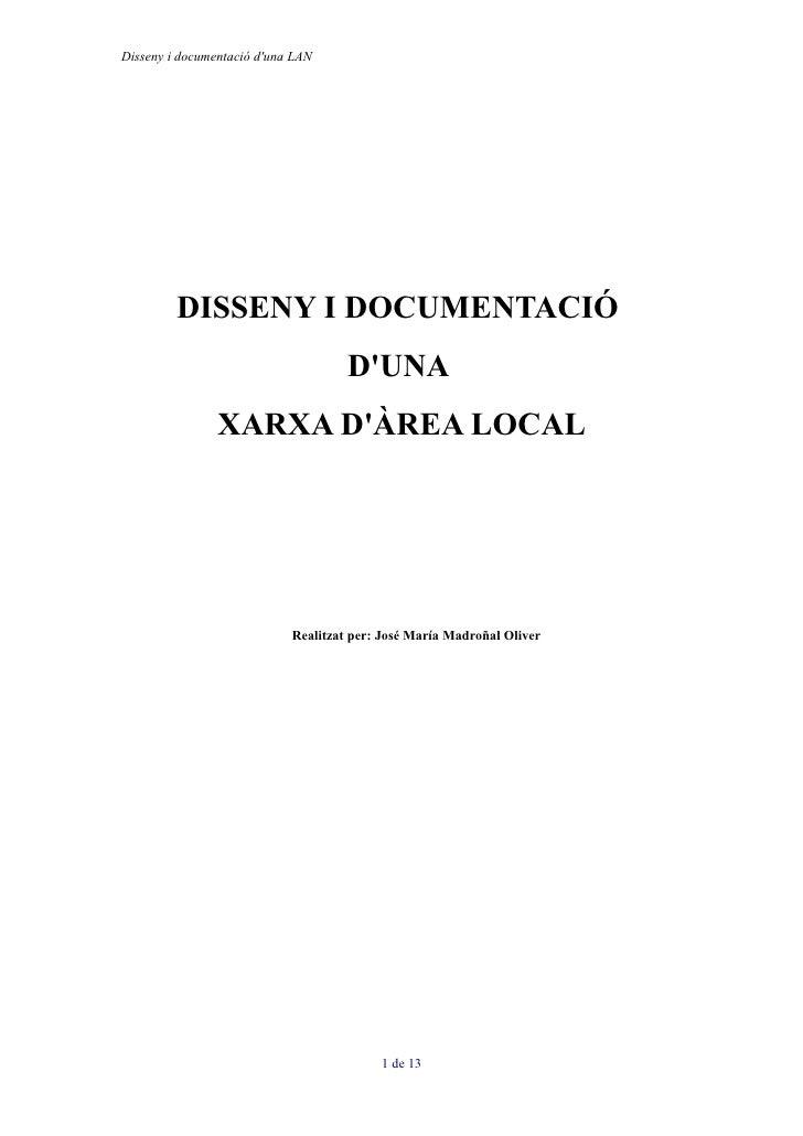 Disseny i documentació d'una LAN              DISSENY I DOCUMENTACIÓ                                      D'UNA           ...