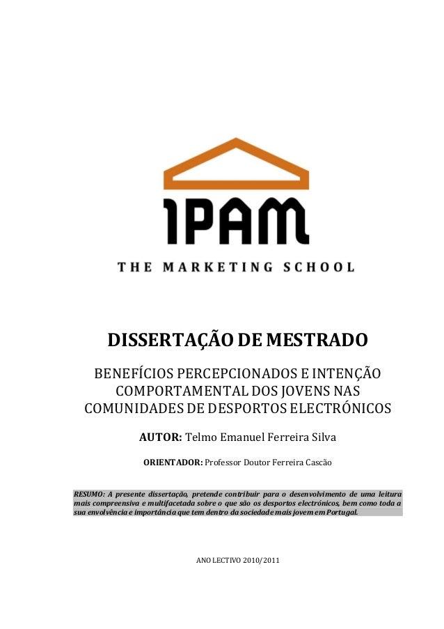 DISSERTAÇÃO DE MESTRADOBENEFÍCIOS PERCEPCIONADOS E INTENÇÃOCOMPORTAMENTAL DOS JOVENS NASCOMUNIDADES DE DESPORTOS ELECTRÓNI...
