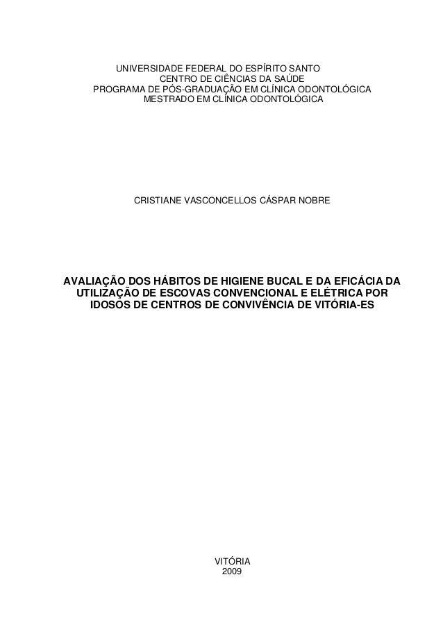 UNIVERSIDADE FEDERAL DO ESPÍRITO SANTO CENTRO DE CIÊNCIAS DA SAÚDE PROGRAMA DE PÓS-GRADUAÇÃO EM CLÍNICA ODONTOLÓGICA MESTR...